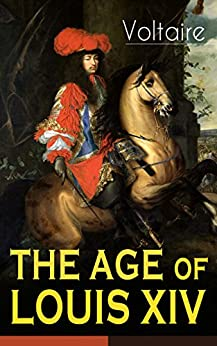 THE AGE OF LOUIS XIV by [Voltaire, William F. Fleming]