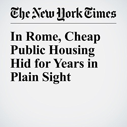 In Rome, Cheap Public Housing Hid for Years in Plain Sight cover art