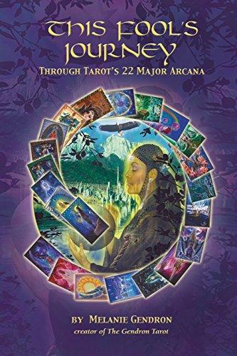 This Fool's Journey Through Tarot's 22 Major Arcana by Melanie Gendron (26-Dec-2013) Paperback