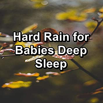Hard Rain for Babies Deep Sleep