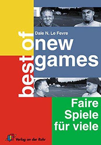 New Games: Best of New Games: Faire Spiele für viele