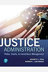 Justice Administration: Police, Courts, and Corrections Management (2 downloads) (What's New in Criminal Justice) Kindle Edition