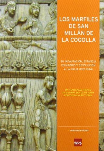 Los marfiles de San Millán de la Cogolla: su incautación, estancia en Madrid y devolución a La Rioja (1931-1944) (Colección Ciencias históricas)