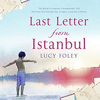 Last Letter from Istanbul                   By:                                                                                                                                 Lucy Foley                               Narrated by:                                                                                                                                 Emma Gregory                      Length: 10 hrs and 34 mins     11 ratings     Overall 4.1