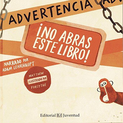 Advertencia/ Warning: No abras este libro!/ Do Not Open This Book!