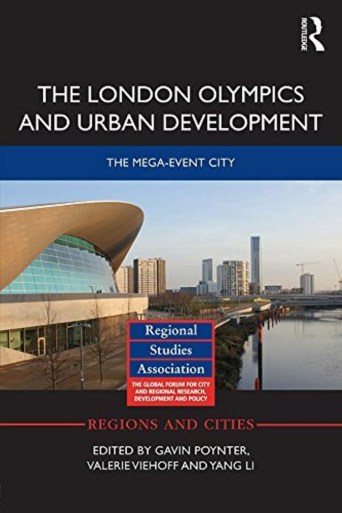 娯楽計器ジュラシックパークThe London Olympics and Urban Development: The Mega-Event City (Regions and Cities Book 87) (English Edition)
