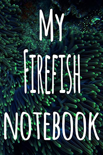 My Firefish Notebook: The perfect gift for the fish keeper in your life - 119 page lined journal!