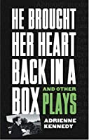 He Brought Her Heart Back in a Box and Other Plays