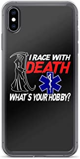 Compatible for Xr - I Race with Death What's Your Hobby Funny Saying EMS Nurse