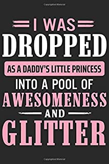 I was dropped as a daddy's little princess into a pool of awesomeness and glitter: Daily Gratitude Journal for Daughter | ...