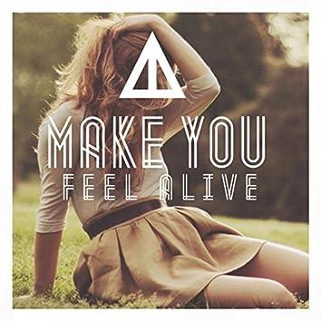 Make You Feel Alive