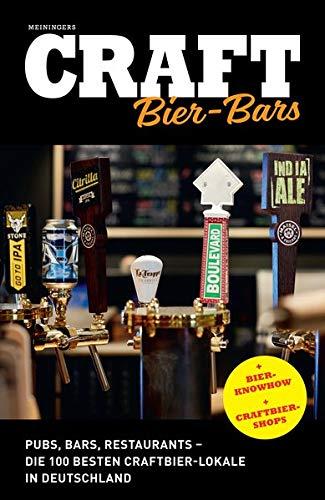 Craft Bier-Bars: Pubs, Bars, Restaurants - die 100 besten Craftbier-Lokale in Deutschland