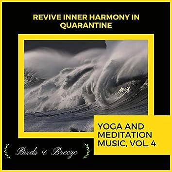 Revive Inner Harmony In Quarantine - Yoga And Meditation Music, Vol. 4