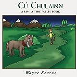 Cú Chulainn: A Family Time Fables Story Book (Volume 1)
