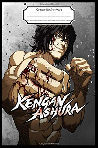 Composition Notebook:Kengan Ashura Anime Manga Journal/Notebook Blank Lined Ruled 6x9 120 Pages