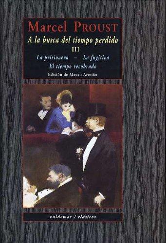A la busca del tiempo perdido III: La prisionera & La fugitiva & El tiempo recobrado. (Clásicos)