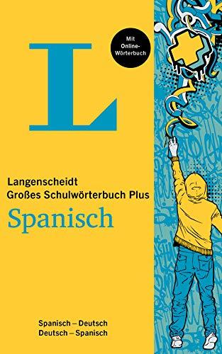 Langenscheidt Das große Schulwörterbuch Spanisch Plus: Spanisch-Deutsch / Deutsch-Spanisch: Spanisch-Deutsch / Deutsch-Spanisch. Mit Online-Wörterbuch