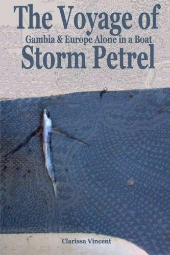 The Voyage of Storm Petrel. Gambia and Europe Alone in a Boat: Volume 2 [Idioma Inglés]