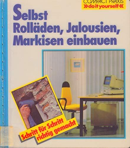 Selbst Rolläden, Jalousien und Markisen einbauen (Compact-Praxis