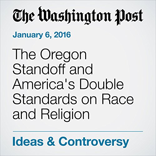 The Oregon Standoff and America's Double Standards on Race and Religion audiobook cover art