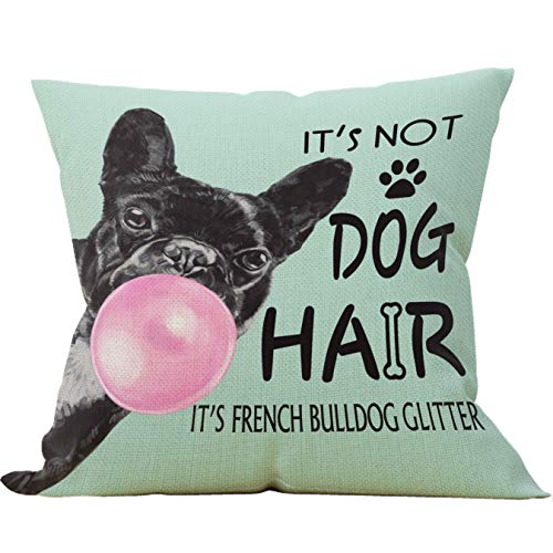 It's Not Dog Hair It's French Bulldog Glitter Throw Pillow Case, Dog Lover Gifts, French Bulldog Mom Gifts, Funny French Bulldog Pillow Case, 18 x 18 Inch Green Linen Cushion Cover for Sofa Couch Bed
