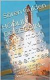 """HODLIN' DOGECOIN to the moon - Elon Musk has ignited the engines: Was könnte """"the people's crypto"""" so groß wie BITCOIN machen? Eine Studie für Diamond Hands. (German Edition)"""