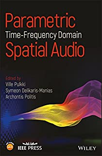 Parametric Time-Frequency Domain Spatial Audio (Wiley - IEEE)