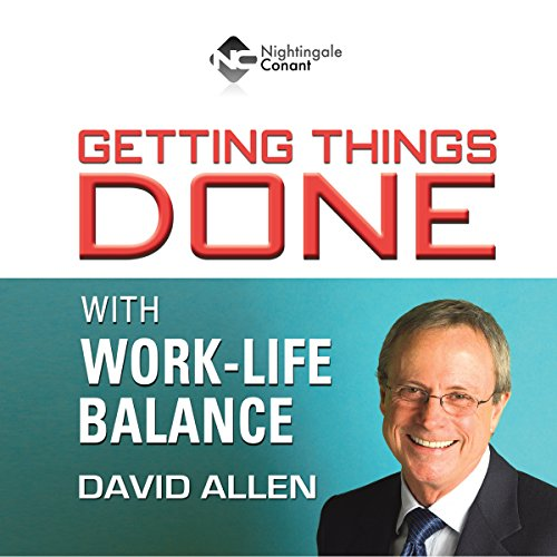 Couverture de Getting Things Done With Work-Life Balance