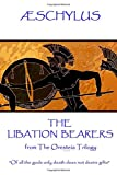 Æschylus - The Libation Bearers: from The Oresteia Trilogy.