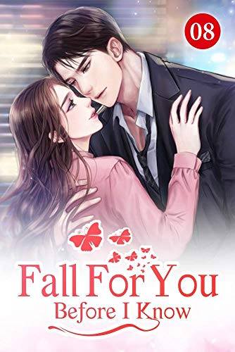 Fall For You Before I Know 8: It Was Not Easy To Make A Woman Cheer Up (English Edition)