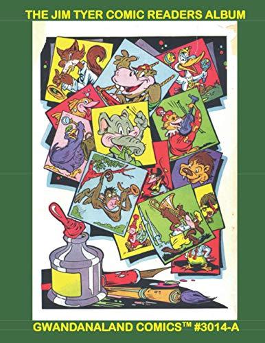 The Jim Tyer Comic Readers Album: Gwandanaland Comics #3014-A: Economical Black &...