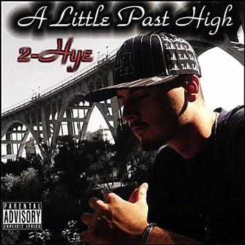A Little Past High