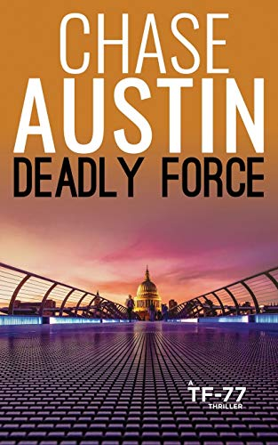 Deadly Force: A Sam Wick's Explosive Thriller (Sam Wick Universe, Band 4)