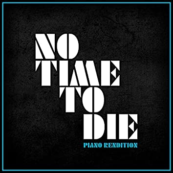 No Time To Die - Piano Rendition