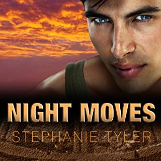 Shadow Force Series # 4, Night Moves     A Shadow Force Novel              By:                                                                                                                                 Stephanie Tyler                               Narrated by:                                                                                                                                 Johanna Parker                      Length: 7 hrs and 55 mins     31 ratings     Overall 4.3