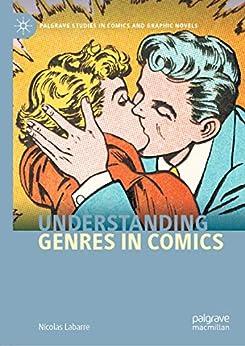 [Nicolas Labarre]のUnderstanding Genres in Comics (Palgrave Studies in Comics and Graphic Novels) (English Edition)