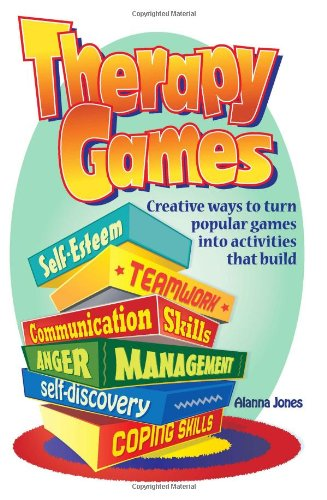 Compare Textbook Prices for Therapy Games: Creative Ways to Turn Popular Games Into Activities That Build Self-Esteem, Teamwork, Communication Skills, Anger Management, Self-Discovery, and Coping Skills 7.6.2013 Edition ISBN 9780966234152 by Alanna Jones