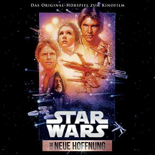 Star Wars - Eine neue Hoffnung. Das Original-Hörspiel zum Kinofilm