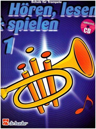 Hören, lesen & spielen - Schule für Trompete, mit Audio-CD - Trompetenschule Bläserschule Band 1- ISBN: 9789043105866
