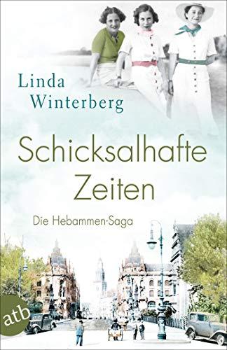 Buchseite und Rezensionen zu 'Schicksalhafte Zeiten: Roman (Die große Hebammen-Saga 3)' von Linda Winterberg