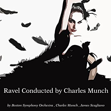 Ravel Conducted by Charles Munch