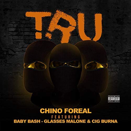 Chino Foreal feat. Baby Bash, Cig Burna & Glasses Malone