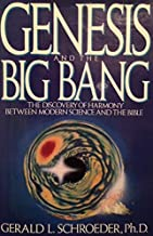 Genesis and the Big Bang: The Discovery of Harmony Between Modern Science & the Bible by Gerald Schroeder (1990-09-01)