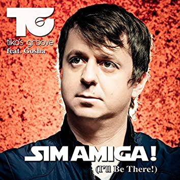 Sim Amiga! (I'll Be There!)