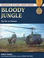 Bloody Jungle: The War in Vietnam (Stackpole Military Photo Series) by Chris Evans(2013-11-11)