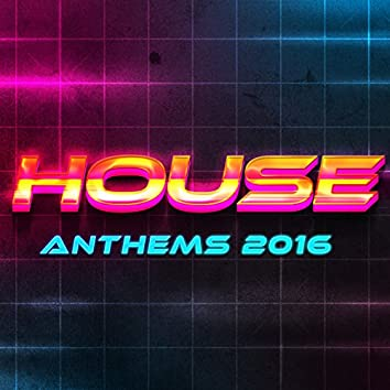House Anthems 2016