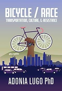 Bicycle/Race  Transportation Culture & Resistance
