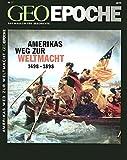 Geo Epoche, Nr. 11 : Amerikas Weg zur Weltmacht - Michael Schaper