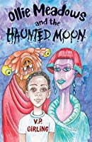 Ollie Meadows and the Haunted Moon - Book 3