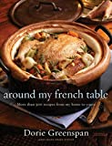 Image of Around My French Table: More than 300 Recipes from My Home to Yours